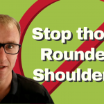 Stop Those Rounded Shoulders!